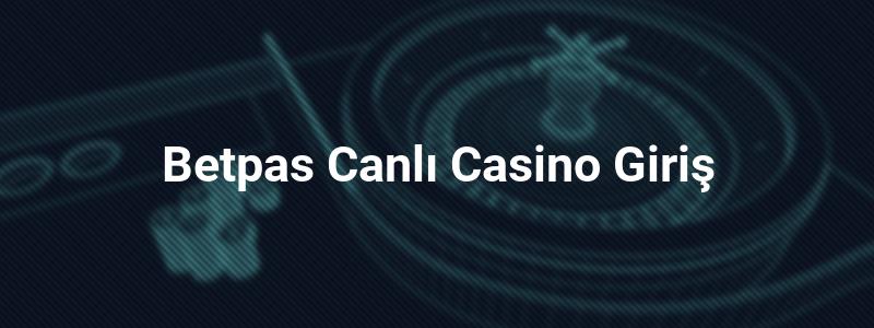 Betpas Canlı Casino Giriş