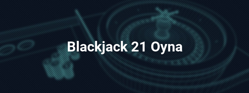 Blackjack 21 Oyna