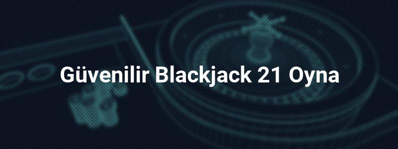 Güvenilir Blackjack 21 Oyna